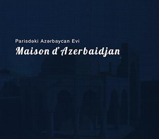 Web portal of the Maison d'Azerbaidjan - Azerbaijani House in Paris